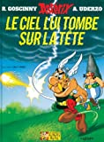 Asterix: Le Ciel Lui Tombe Sur La Tete (French Edition) (2864971704) by Rene Goscinny