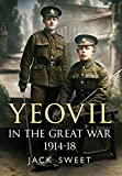 Jack William Sweet Yeovil in the Great War 1914-18