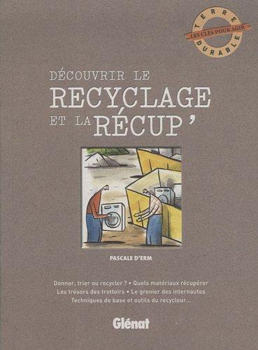 livre d couvrir le recyclage et la r cup 39. Black Bedroom Furniture Sets. Home Design Ideas