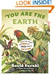 You Are the Earth: Know Your World So...