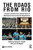 The Roads from Rio: Lessons Learned from Twenty Years of Multilateral Environmental Negotiations