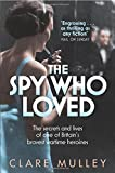 The Spy Who Loved: The secrets and lives of Christine Granville, Britain's first special agent of World War II