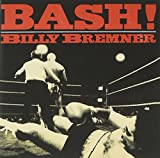 待ってましたァ!! ビリー・ブレムナー【BASH!】