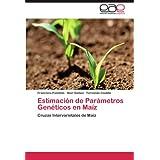 Estimación de Parámetros Genéticos en Maíz: Cruzas Intervarietales de Maíz