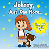Childrens book: Johnny Just One More (The funny childrens books collection Book 33)