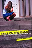 img - for Girls on the Stand: How Courts Fail Pregnant Minors book / textbook / text book