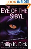 The Eye of The Sibyl and Other Classic Stories (The Collected Short Stories of Philip K. Dick, Vol. 5)