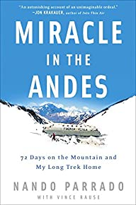 Miracle in the Andes: 72 Days on the…