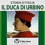 Il Duca di Urbino (Storia d'Italia 31) |  vari