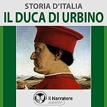 Il Duca di Urbino (Storia d'Italia 31) Audiobook by  vari Narrated by Eugenio Farn