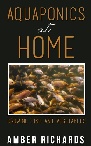Free Kindle Book : Aquaponics At Home: Growing Fish & Vegetables
