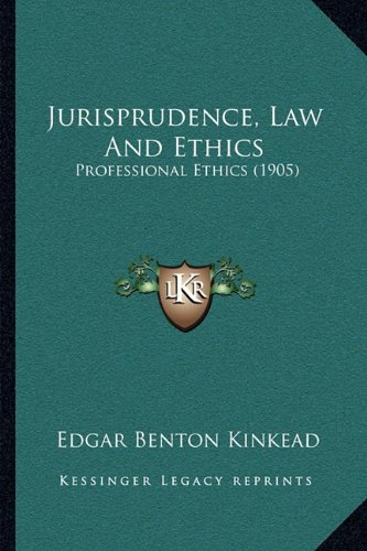 Jurisprudence, Law and Ethics: Professional Ethics (1905)