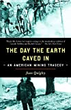 The Day the Earth Caved In: An American Mining Tragedy