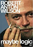 Robert Anton Wilson - Maybe Logic