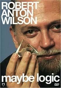 Robert Anton Wilson - Maybe Logic