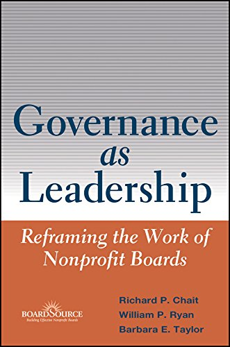 Governance as Leadership: Reframing the Work of Nonprofit Boards PDF