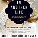 In Another Life Audiobook by Julie Christine Johnson Narrated by Caroline Shaffer