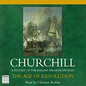 The Age of Revolution: A History of the English Speaking Peoples, Volume III | [Winston Churchill]