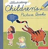 Illustrating Children's Picture Books [Paperback]