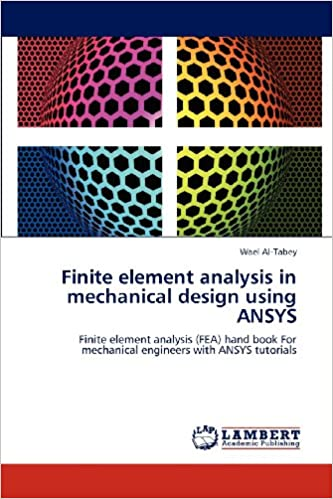 Finite element analysis in mechanical design using ansys for Finite elemente analyse