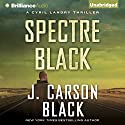 Spectre Black (       UNABRIDGED) by J. Carson Black Narrated by Christopher Lane