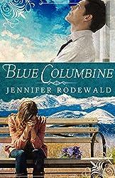 Blue Columbine: A Contemporary Christian Novel (Grace Revealing Book 1)