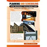 Planning and Scheduling Using Microsoft Office Project 2007