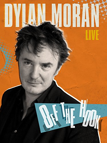 Dylan Moran Live: Off the Hook