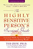 img - for The Highly Sensitive Person's Survival Guide: Essential Skills for Living Well in an Overstimulating World (Step-By-Step Guides) book / textbook / text book