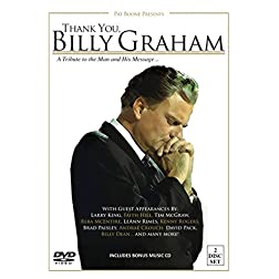 Thank You, Billy Graham: A Tribute To The Man And His Message