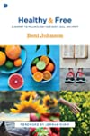 Healthy and Free: A Journey to Wellne...