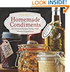 Homemade Condiments: Artisan Recipes...