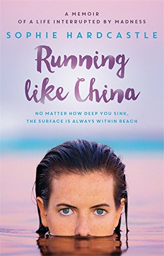 running-like-china-a-memoir-of-a-life-interrupted-by-madness