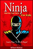 Ninja: Ninja Warrior Fun Facts For Kids: Ninja Assassin History, Training, and Code (English Edition)