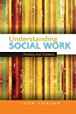 Understanding Social Work: History and Context (0335237959) by Pierson, John