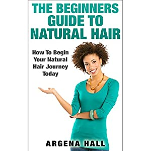 The Beginners Guide to Natural Hair Audiobook
