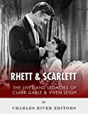 Rhett & Scarlett: The Lives and Legacies of Clark Gable and Vivien Leigh