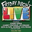 Friday Night Live, Volume 2  by  Dame Edna, Julian Clary, Robbie Coltrane, Harry Enfield, Ben Elton Narrated by  Dame Edna, Julian Clary, Robbie Coltrane, Harry Enfield, Ben Elton
