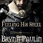 Feeling His Steel | Brynn Paulin