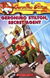 Geronimo Stilton, Secret Agent (Geronimo Stilton, No. 34) (0545021340) by Stilton, Geronimo
