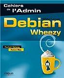 echange, troc Raphaël Hertzog, Roland Mas - Debian Wheezy (GNU/Linux)