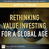 img - for Rethinking Value Investing for a Global Age (FT Press Delivers Elements) book / textbook / text book
