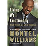Living Well Emotionally: Break Through to a Life of Happinessby Montel Williams with...