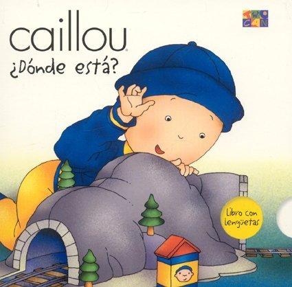 DONDE ESTA CAILLOU (Caillou (Board Books))
