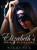 Elizabeth's Pain and Pleasure (Elizabeth's Bondage #3)