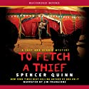 To Fetch a Thief: A Chet and Bernie Mystery Audiobook by Spencer Quinn Narrated by Jim Frangione