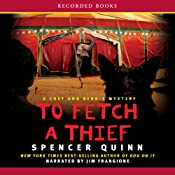 To Fetch a Thief: A Chet and Bernie Mystery | Spencer Quinn