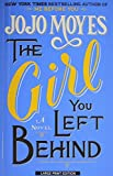 Jojo Moyes The Girl You Left Behind (Thorndike Press Large Print Core)