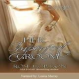 Her Imperfect Groom: Groom Series, Book 4 (Unabridged)