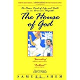 The House of God: The Classic Novel of Life and Death in an American Hospitalby Samuel Shem M.D.